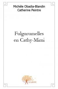 Fulgurumelles en Cathy-Mimi