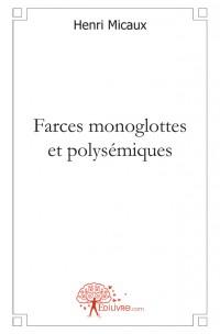 Farces monoglottes et polys