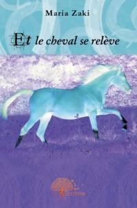 Et le cheval se rel