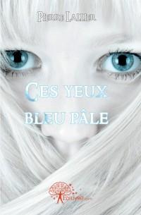 Ces yeux bleu p