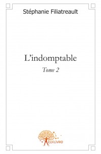 L'indomptable Tome 2