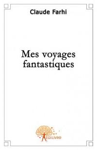 Mes voyages fantastiques