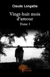 Vingt huit mois d\'amour, Tome 1