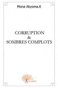 Corruption et sombres complots