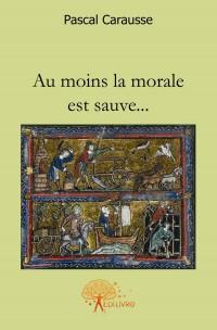 Au moins la morale est sauve...