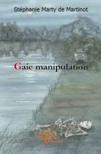 Gaie manipulation
