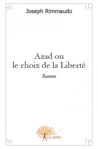 Azad ou le choix de la Libert