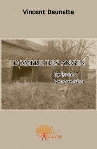 L'ombre des anges, Episode 2