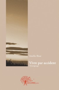 Vivre par accident