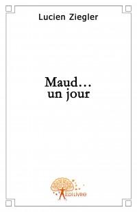 Maud... un jour