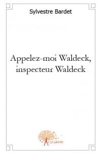 Appelez-moi Waldeck, inspecteur Waldeck