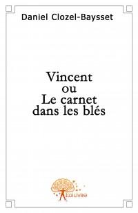 Vincent ou Le carnet dans les bl