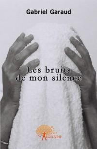 Les bruits de mon silence
