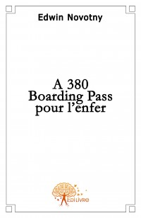 A380,  Boarding Pass pour l'enfer