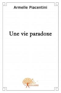 Une vie paradoxe
