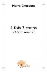 4 fois 3 coups - Tome 2