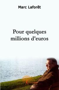 Pour quelques millions d'euros