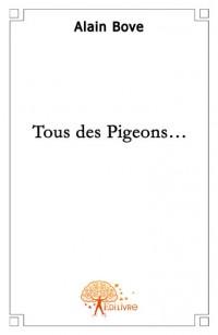 Tous des pigeons