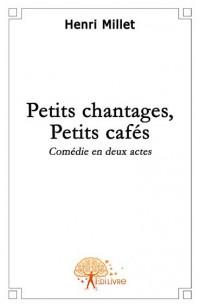 Petits chantages, Petits caf