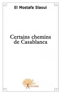 Certains chemins de Casablanca