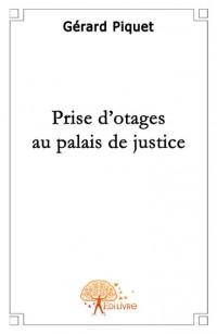 Prise d'otages au palais de justice