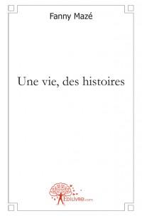Une vie, des histoires