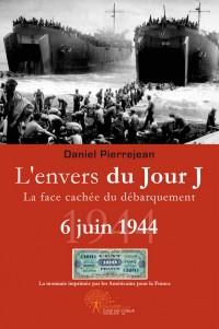 L'envers du Jour J, 6 juin 1944, la face cach