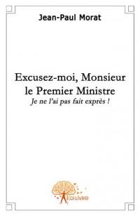Excusez-moi, Monsieur le Premier Ministre...