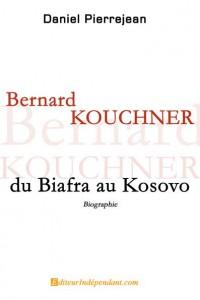 Bernard KOUCHNER, du Biafra au Kosovo