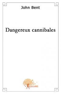 Dangereux cannibales