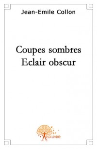 Coupes sombres,