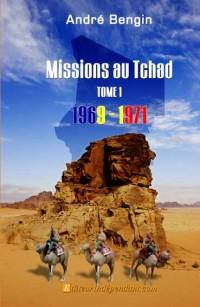 Missions au Tchad, Tome 1, 1969-1971
