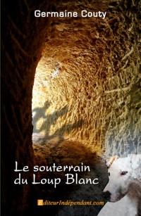 Le souterrain du Loup Blanc