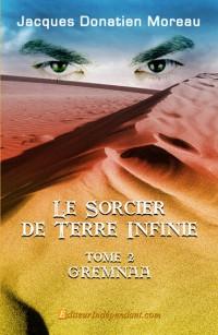 Le sorcier de Terre Infinie, Tome 2 Gremnaa