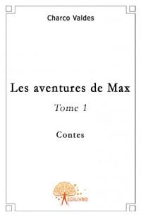 Les aventures de Max - Tome 1