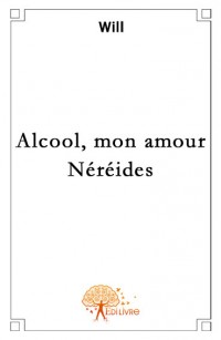 Alcool, mon amour - N