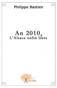 An 2010, l'Alsace enfin libre
