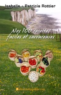 Nos 100 recettes faciles et savoureuses