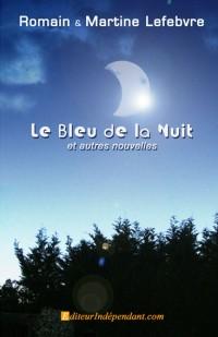 Le bleu de la nuit et autres nouvelles