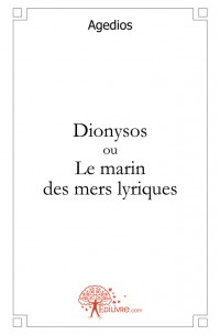 Dionysos ou le marin des mers lyriques
