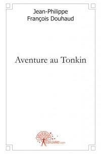Aventure au Tonkin
