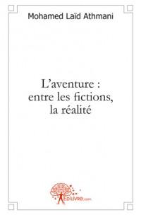 L'aventure : entre les fictions, la r
