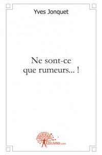 Ne sont-ce que rumeurs... !