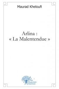 Arlina : La malentendue