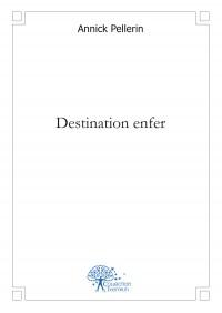Destination enfer