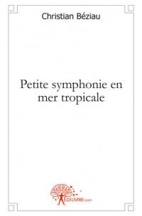 Petite symphonie en mer tropicale