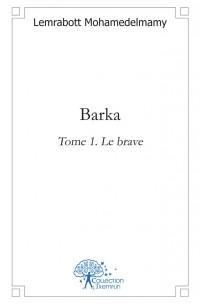Barka - Tome 1