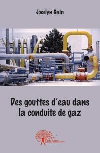 Des gouttes d'eau dans la conduite de gaz