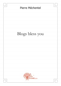 Blogs bless you