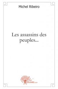 Les assassins des peuples...